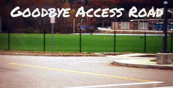 Goodbye Access Road.