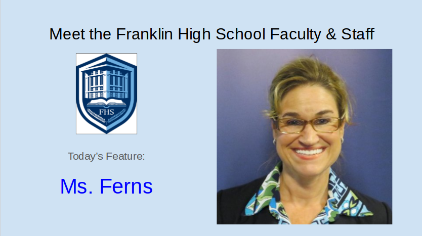 Meet+Ms.+Ferns-+Featured+FHS+Faculty+and+Staff