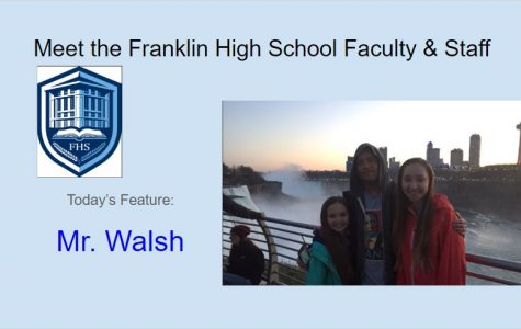Meet Mr. Walsh – Featured FHS Faculty & Staff