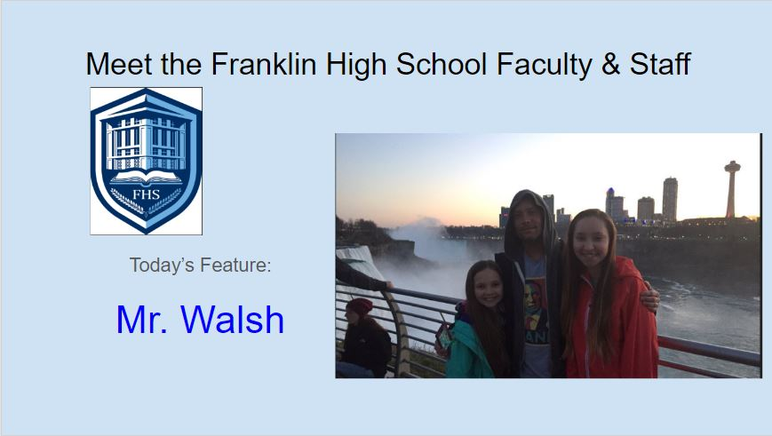 Meet Mr. Walsh - Featured FHS Faculty & Staff