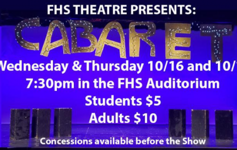 Cabaret will be presented Wednesday 10/15 and Thursday 10/16 in the FHS Auditorium at 7:30 PM.