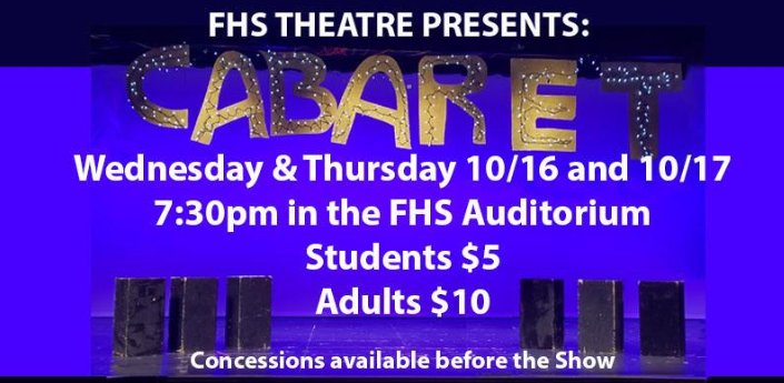 Cabaret+will+be+presented+Wednesday+10%2F15+and+Thursday+10%2F16+in+the+FHS+Auditorium+at+7%3A30+PM.