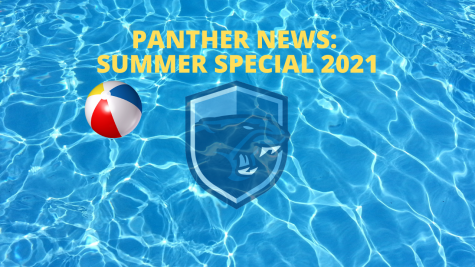 Panther News: Summer Special 2021